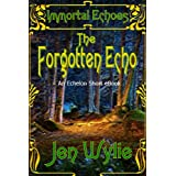 The Forgotten Echo (Immortal Echoes) ~ Jen Wylie