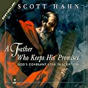 A Father Who Keeps His Promises: God's Covenant Love in Scripture Audiobook by Scott Hahn Narrated by Paul Smith