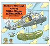 Judi Barrett Pickles to Pittsburgh: Cloudy with a Chance of Meatballs 2 (Classic Board Books)