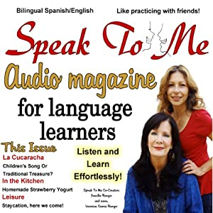 Speak to Me: A Fun Spanish/English Audio Magazine for Language Learners | [Jennifer Ranger]