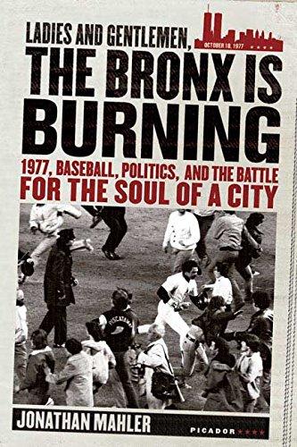 Ladies and Gentlemen, the Bronx Is Burning: 1977,...