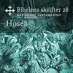 Hosea (Bibel2011 - Bibelens skrifter 28 - Det Gamle Testamentet)    KABB