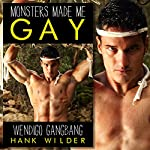 Wendigo Gangbang: Monsters Made Me Gay | Hank Wilder