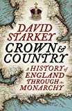 The Crown and Country: A History of England Through the Monarchy (0007307713) by Starkey, David