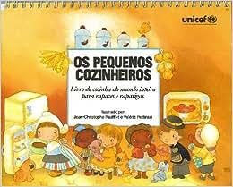 Os pequenos cozinheiros Livro de cozinha de todo o mundo para rapazes