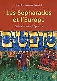 echange, troc Jean-Christophe Attias - Les Sépharades et l'Europe : De Maïmonide à Spinoza
