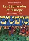 Les Sépharades et l'Europe : De Maïmonide à Spinoza par Attias