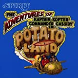 The Adventures Of Kaptain Kopter & Commander Cassidy In Potato Land by Spirit (1995-05-26)