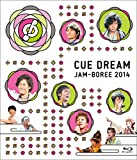 「CUE DREAM JAM-BOREE 2014」Blu-ray[Blu-ray/ブルーレイ]
