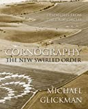 Cornography: Despatches from the Crop Circles