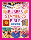 The Rubber Stampers Bible
