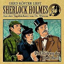 Die Entführung der Lady Harris (Sherlock Holmes: Aus den Tagebüchern von Dr. Watson) Hörbuch von Gunter Arentzen Gesprochen von: Gerd Köster