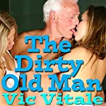 The Dirty Old Man | Vic Vitale