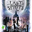 The Last of the Spirits Audiobook by Chris Priestley Narrated by Leighton Pugh