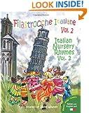 Filastrocche Italiane Volume 2 - Italian Nursery Rhymes Volume 2 (Italian Edition)