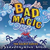 Bad Magic | Pseudonymous Bosch