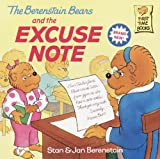 The Berenstain Bears And The Excuse Note (Turtleback School & Library Binding Edition) (Berenstain Bears First Time Books (Prebound)) (0613641515) by Berenstain, Stan
