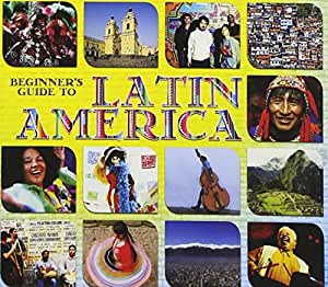 Beginners Guide to Latin America
