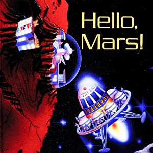 Hello Mars! | [Geoffrey T. Williams]