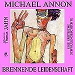 Brennende Leidenschaft: Eine erotische Schwulengeschichte | Michael Annon