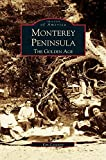 img - for Monterey Peninsula: The Golden Age book / textbook / text book