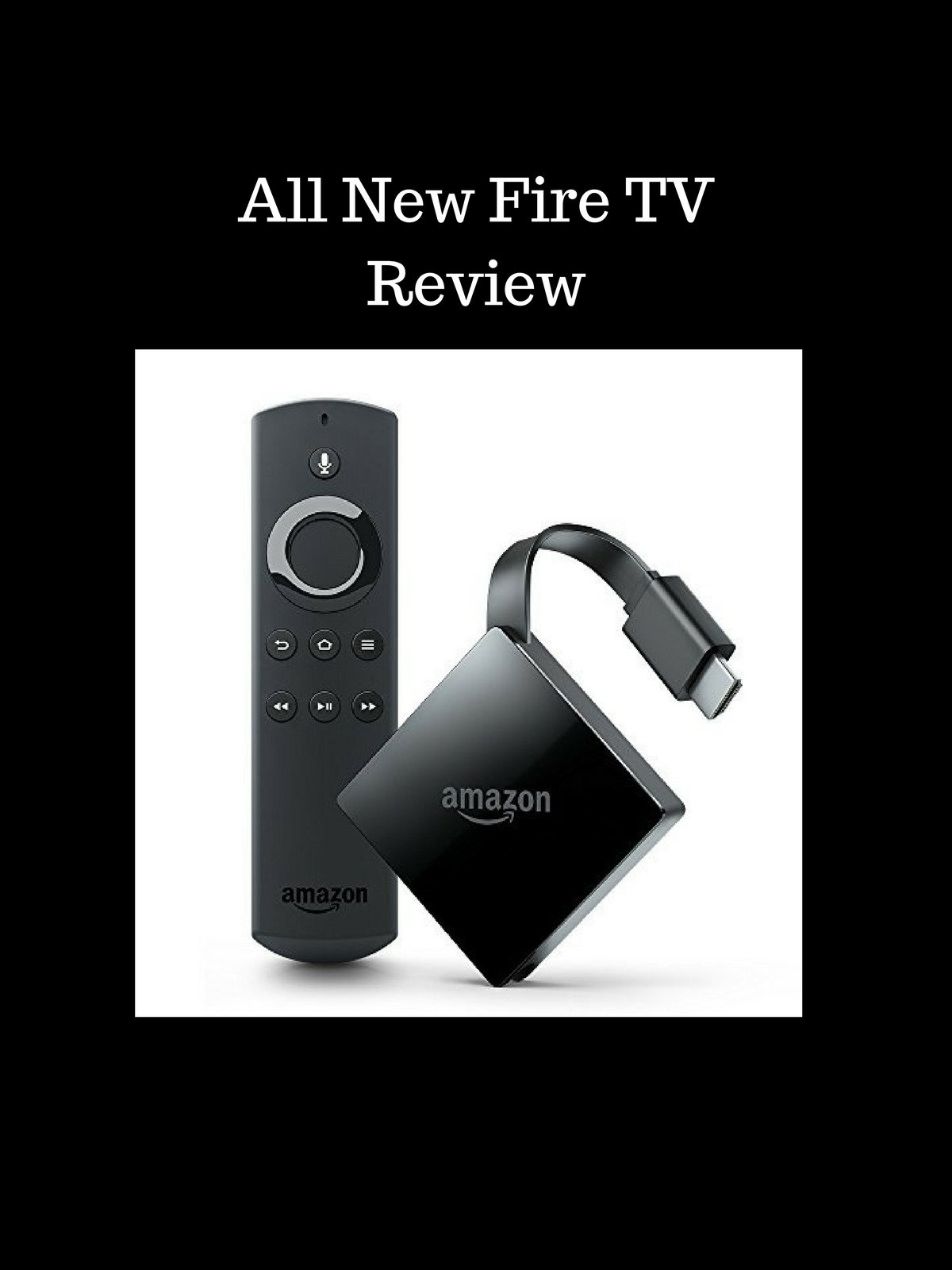 Review: All new Fire TV on Amazon Prime Instant Video UK