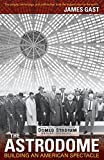 img - for The Astrodome: Building an American Spectacle book / textbook / text book