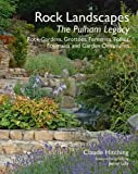 Rock Landscapes: The Pulham Legacy: Rock Gardens, Grottoes, Ferneries, Follies, Fountains and Garden Ornaments