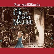 The Girl with the Ghost Machine | Livre audio Auteur(s) : Lauren DeStefano Narrateur(s) : Brittany Presley