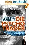 Die Psycho-Trader: Aus dem Innenleben...