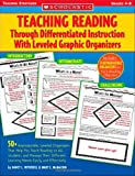 Teaching Reading Through Differentiated Instruction With Leveled Graphic Organizers: 50+ Reproducible, Leveled Literature-Response Sheets That Help ... Learning Needs Easily and Effectively