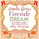 Amelia Grey's Fireside Dream (       UNABRIDGED) by Abby Clements Narrated by Penelope Rawlins