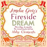 Amelia Grey's Fireside Dream | Abby Clements