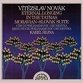 Nov�k: Eternal Longing, In the Tatras, Moravian-Slovak Suite
