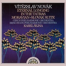 Nov�k: Eternal Longing, In the Tatras, Moravian-Slovak Suite