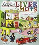 Le grand livre des mots: Fran�ais/Ang...
