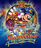 Fantasmic Disney Vacations: Tips for a great Disney vacation and the untold secret to truly unlocking the magic