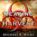 Reaping the Harvest: Harvest Trilogy, Book 3 Audiobook by Michael R. Hicks Narrated by Mitchell Lucas