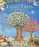 img - for The Three Trees: A Traditional Folktale book / textbook / text book