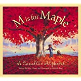 M Is For Maple: A Canadian Alphabetby Michael Ulmer