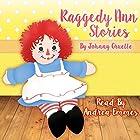 Raggedy Ann Stories Hörbuch von Johnny Gruelle Gesprochen von: Andrea Emmes
