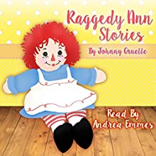 Raggedy Ann Stories | Livre audio Auteur(s) : Johnny Gruelle Narrateur(s) : Andrea Emmes