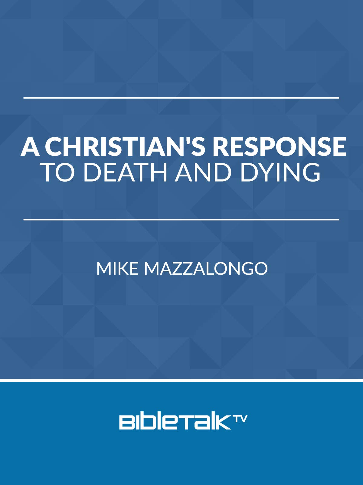 A Christian's Response to Death and Dying