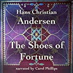 The Shoes of Fortune | Hans Christian Andersen