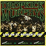 Live on St. Patrick's Day from Boston, MA Dropkick Murphys