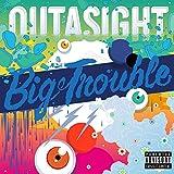 Big Trouble [Explicit]