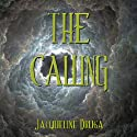 The Calling (       UNABRIDGED) by Jacqueline Druga Narrated by Gene Blake