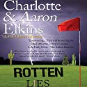 Rotten Lies: A Lee Ofsted Mystery Audiobook by Aaron Elkins, Charlotte Elkins Narrated by Julia Farhat