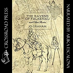 The Ravens of Falkenau and Other Stories | [Jo Graham]