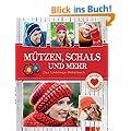 M�tzen, Schals und mehr: Das Lieblings - H�kelbuch (Die sch�nsten Kreativ-Ideen)